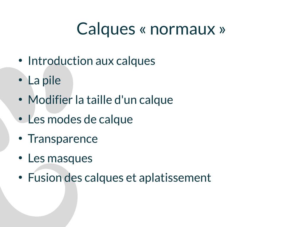 ● Introduction aux calques ● La pile ● Modifier...