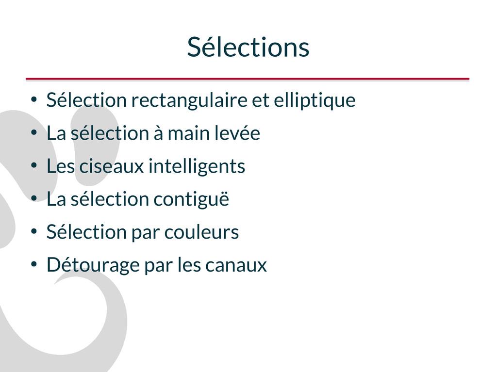 Sélections ● Sélection rectangulaire et ellipti...