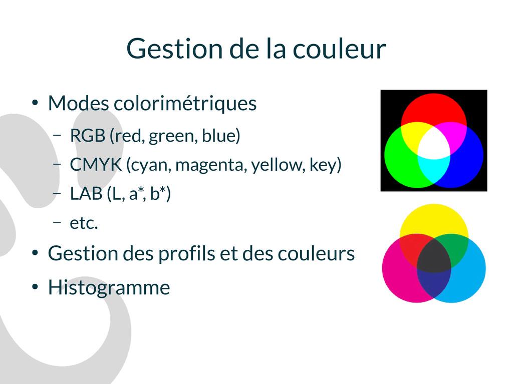 Gestion de la couleur ● Modes colorimétriques –...