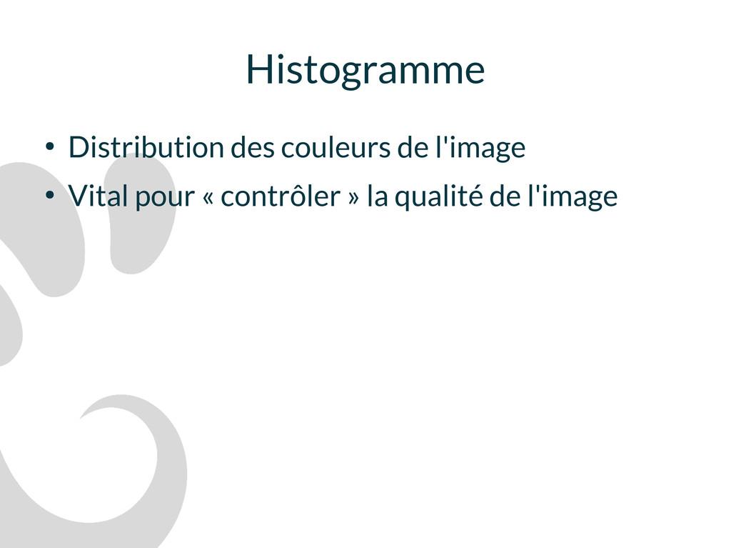 Histogramme ● Distribution des couleurs de l'im...