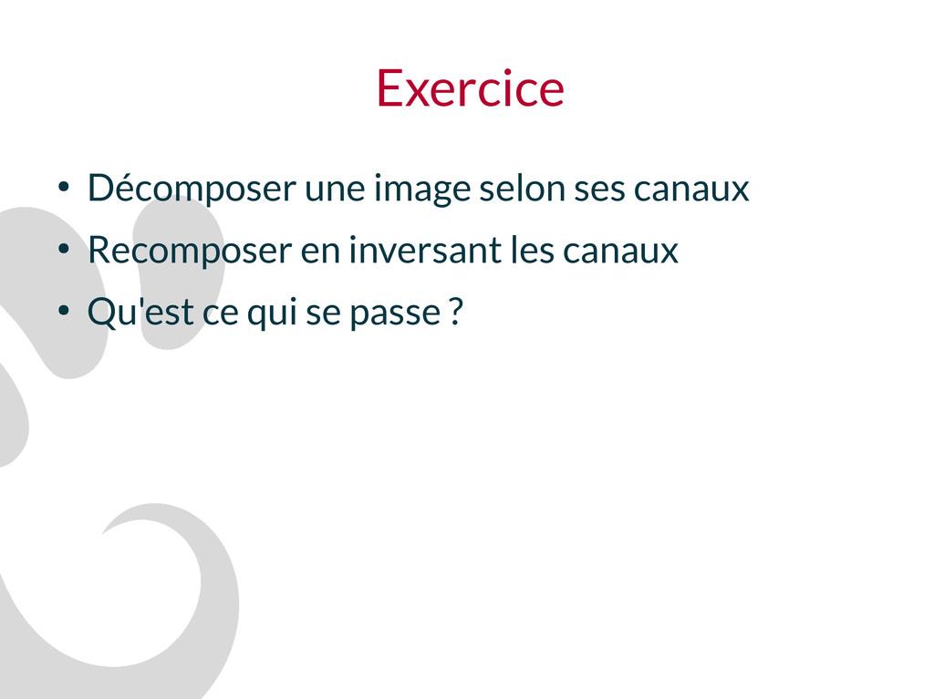Exercice ● Décomposer une image selon ses canau...