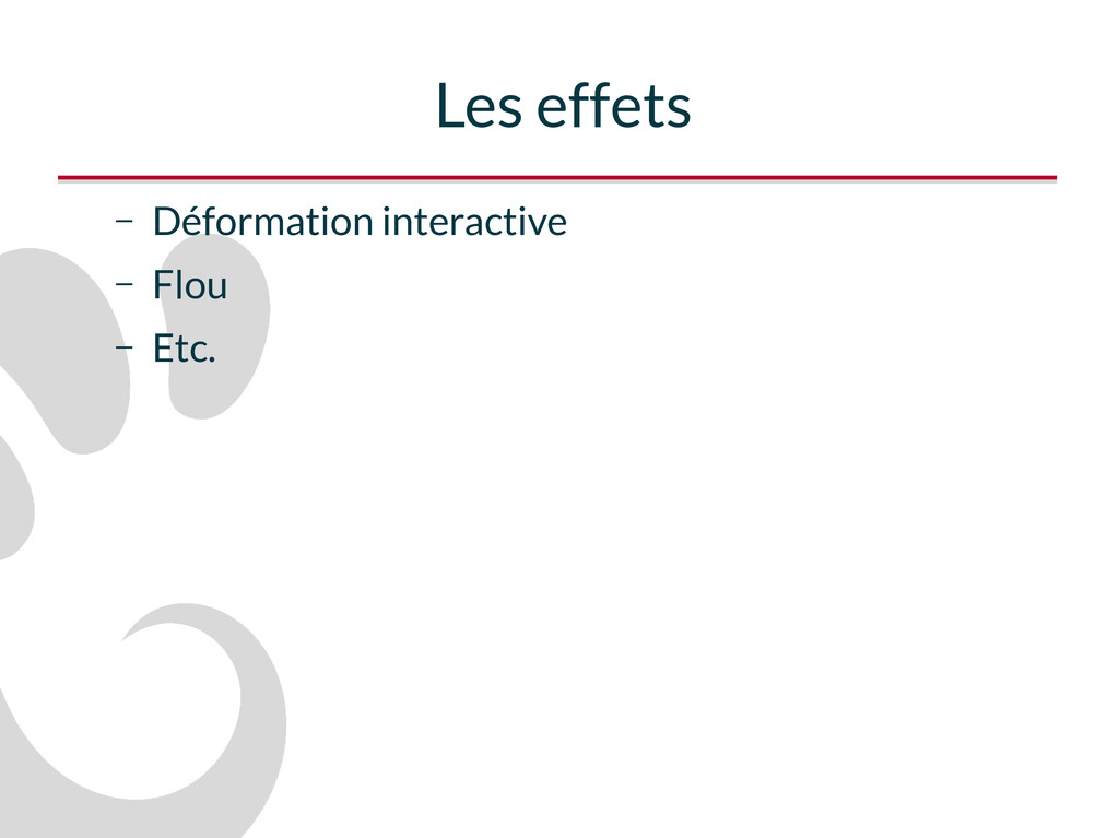 Les effets – Déformation interactive – Flou – E...