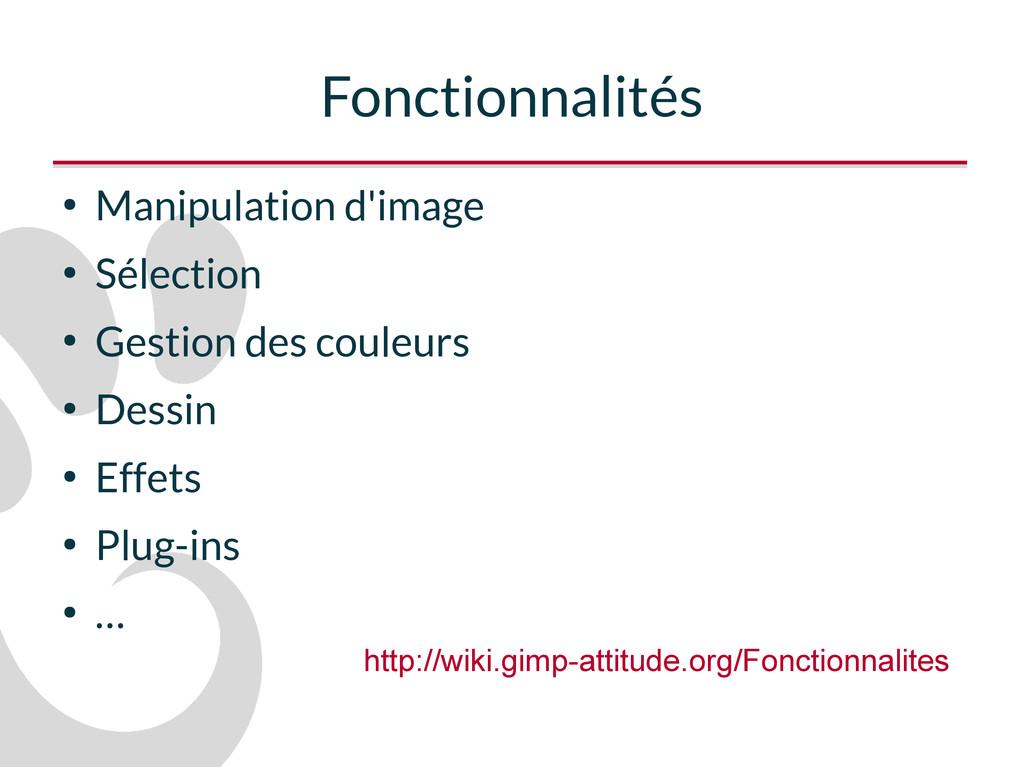 Fonctionnalités ● Manipulation d'image ● Sélect...