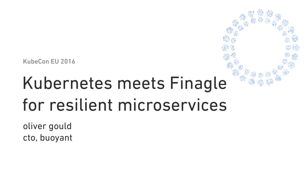 Kubernetes meets Finagle for resilient microser...