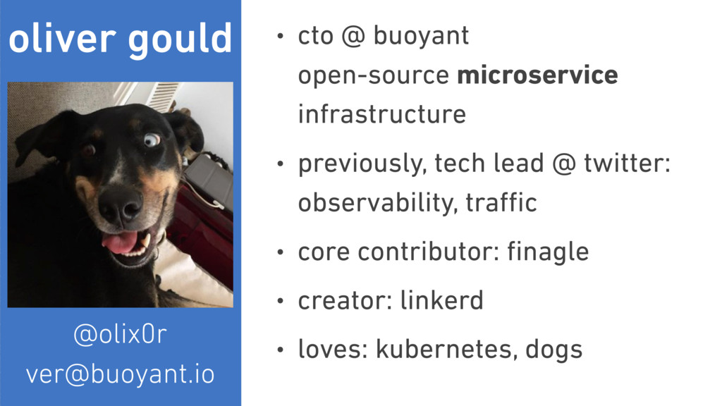 oliver gould • cto @ buoyant open-source micro...