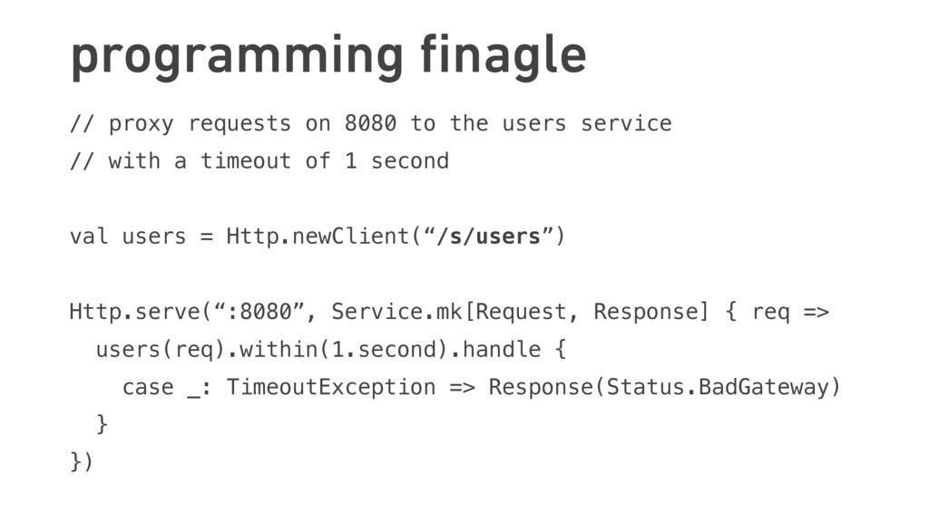 programming finagle // proxy requests on 8080 to...