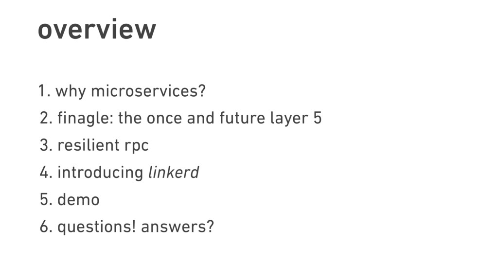 overview 1. why microservices? 2. finagle: the o...