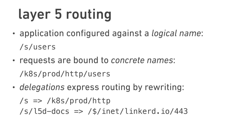 layer 5 routing • application configured against...