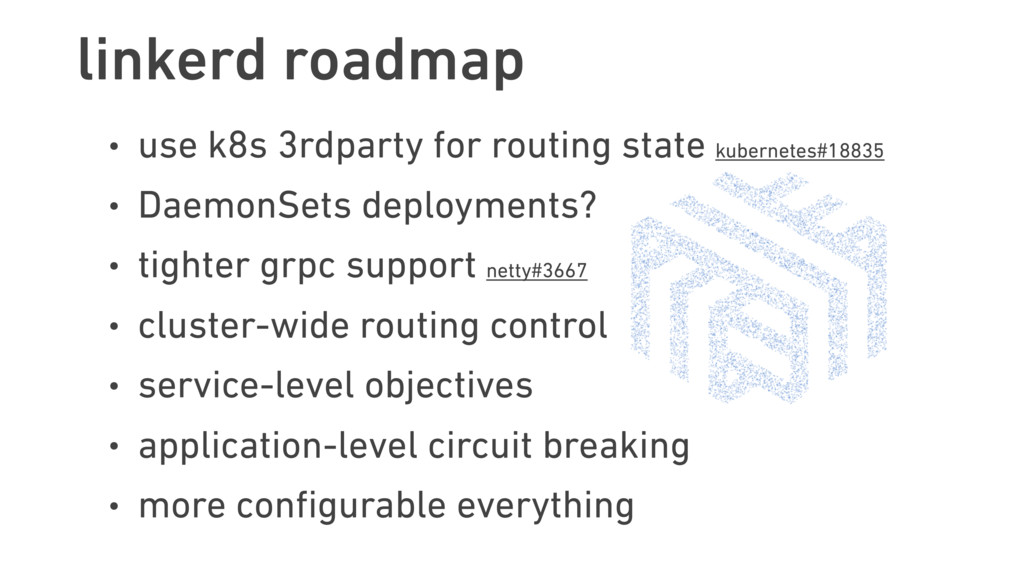 linkerd roadmap • use k8s 3rdparty for routing ...