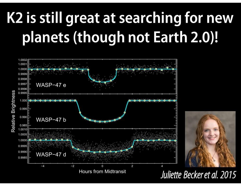 Juliette Becker et al. 2015 K2 is still great a...