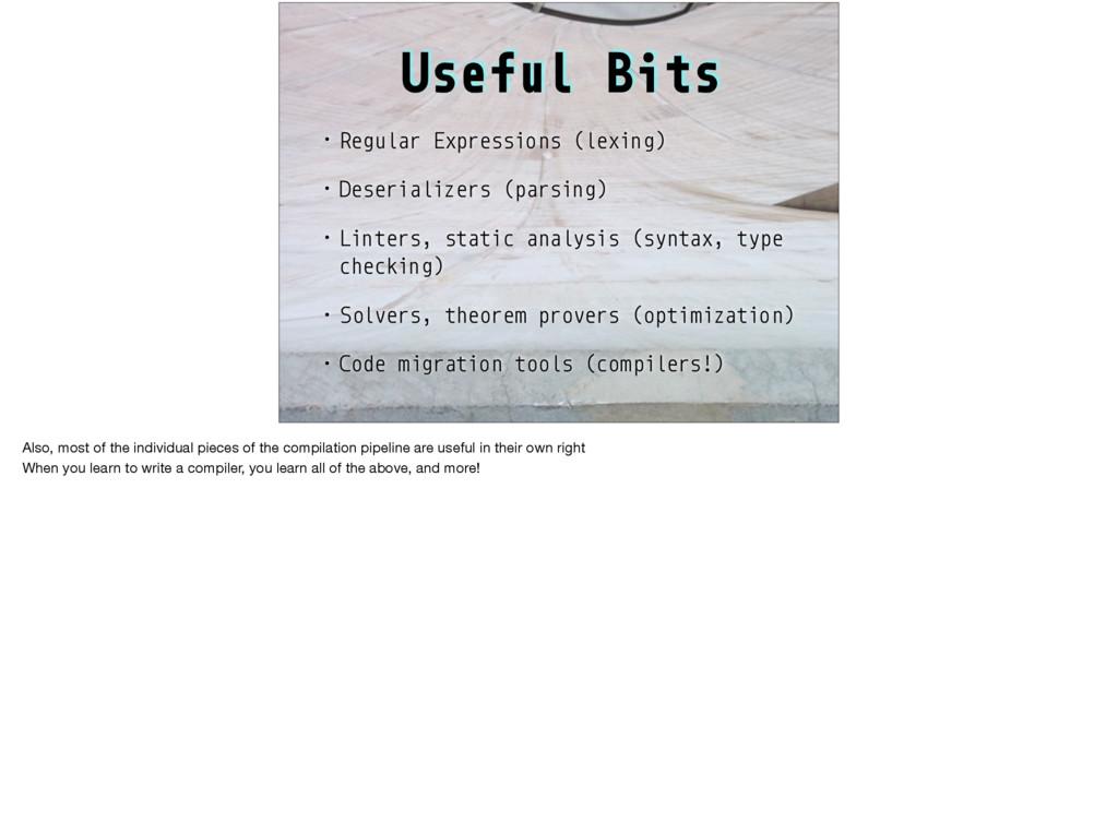 Useful Bits • Regular Expressions (lexing) • De...