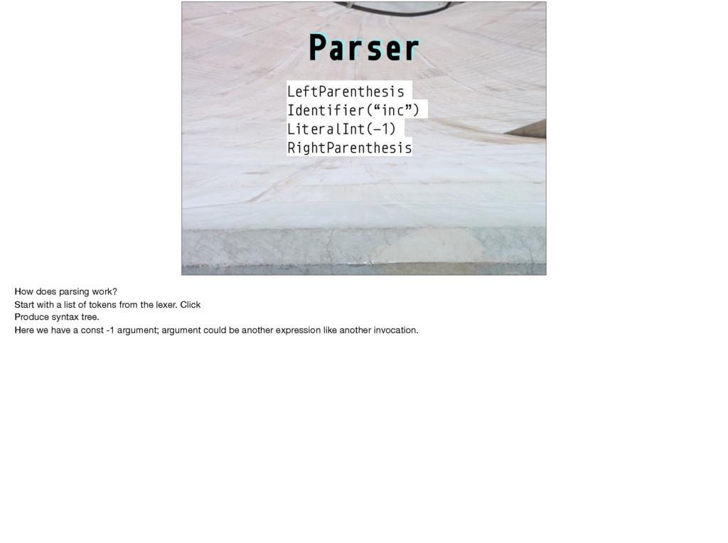 "Parser LeftParenthesis Identifier(""inc"") Litera..."