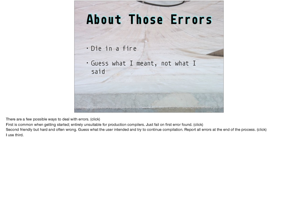 About Those Errors • Die in a fire • Guess what...
