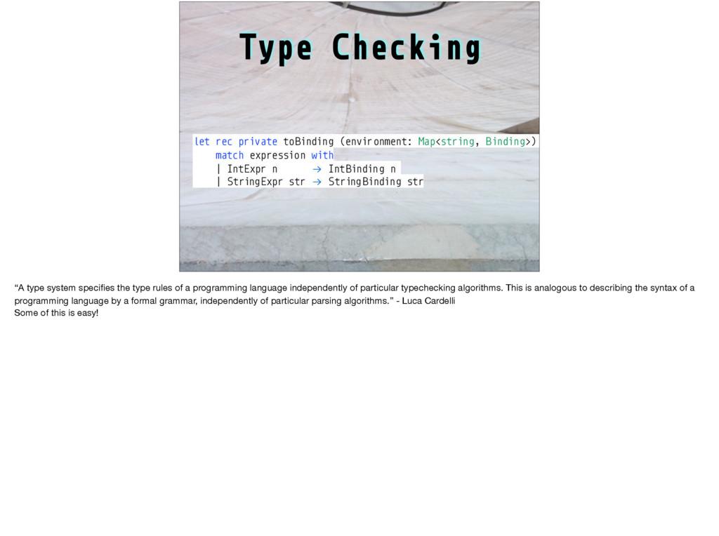 Type Checking let rec private toBinding (enviro...