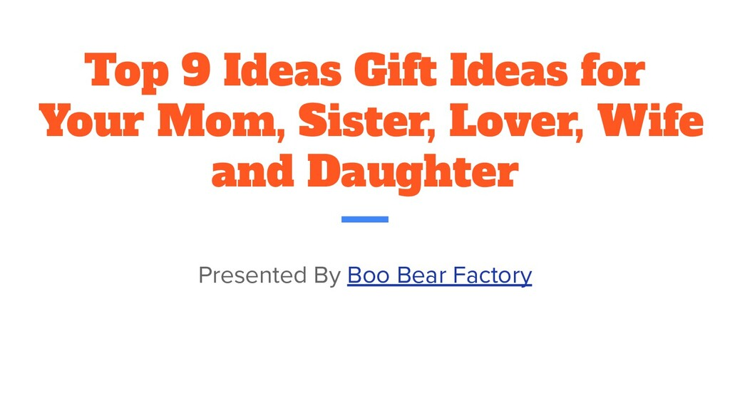 Top 9 Ideas Gift Ideas for Your Mom, Sister, Lo...