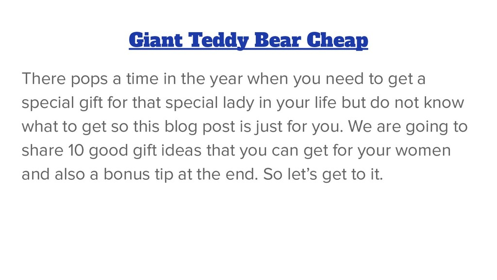 Giant Teddy Bear Cheap There pops a time in the...