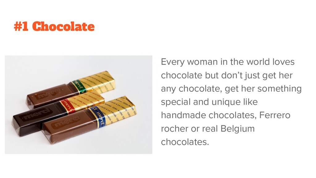 #1 Chocolate Every woman in the world loves cho...
