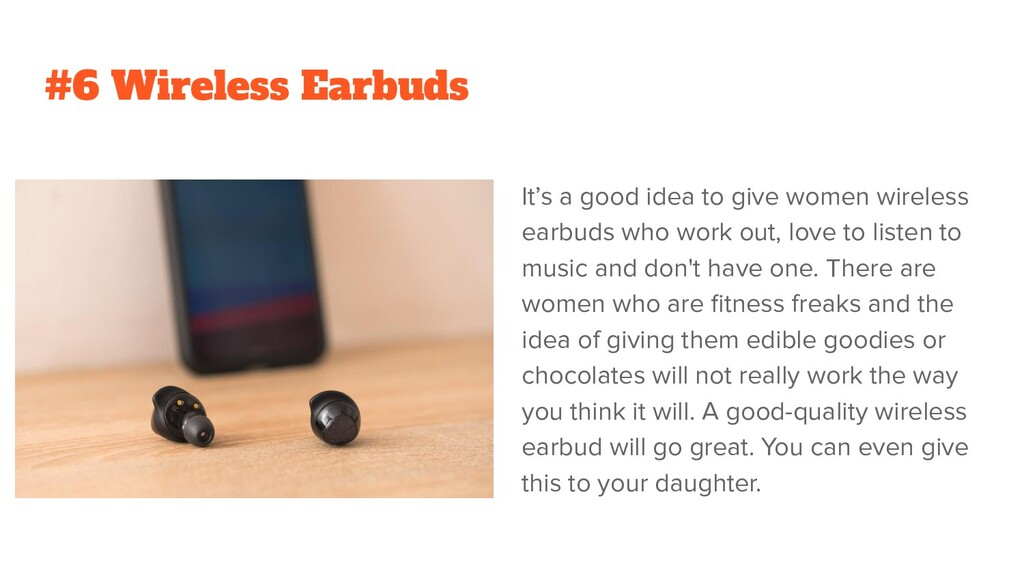 #6 Wireless Earbuds It's a good idea to give wo...