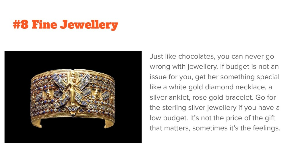 #8 Fine Jewellery Just like chocolates, you can...
