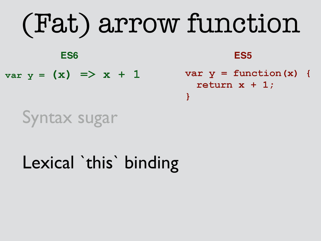 (Fat) arrow function var y = function(x) { retu...