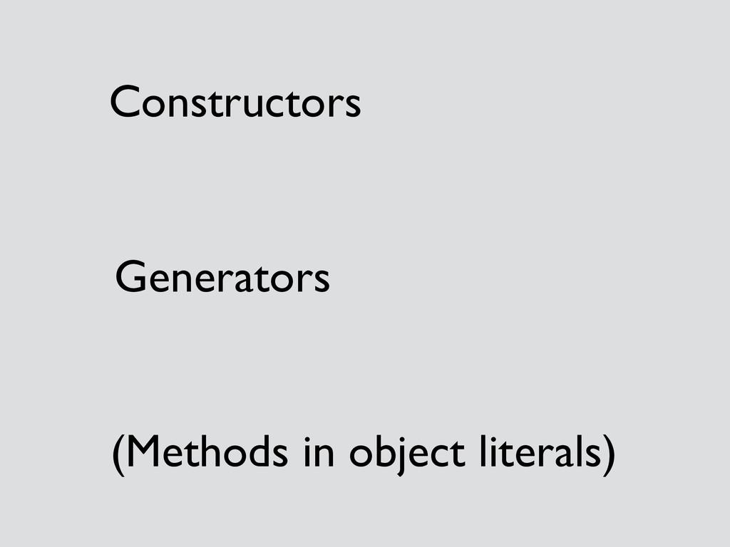 Constructors  Generators  (Methods in objec...