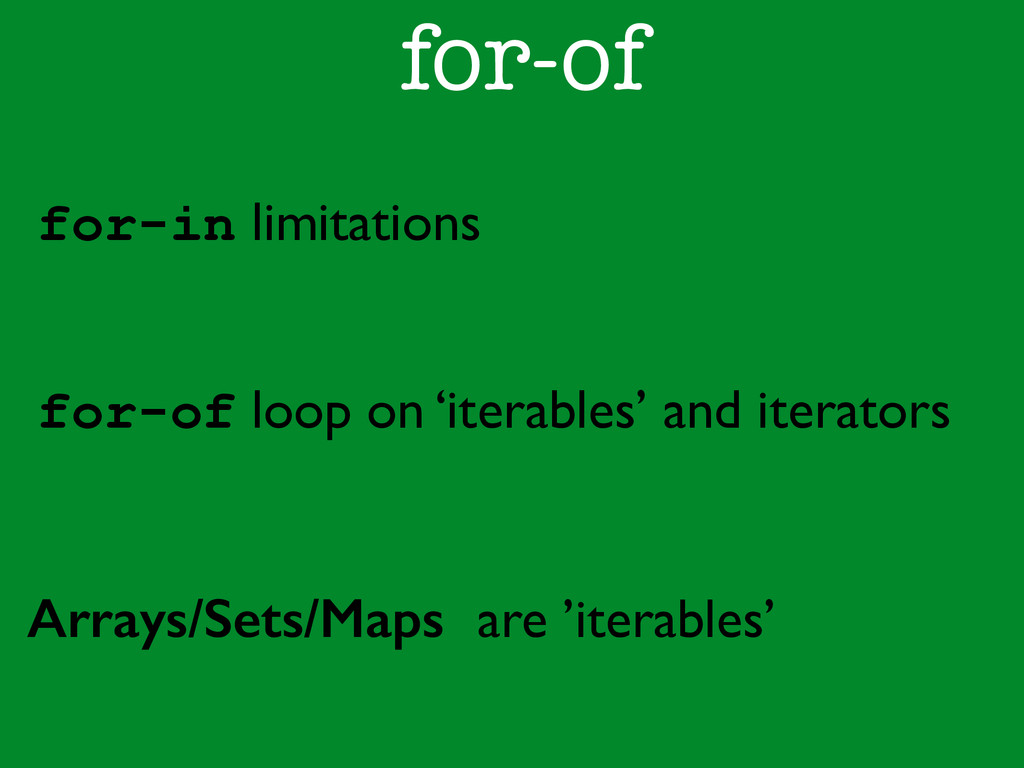for-of for-of loop on 'iterables' and iterators...