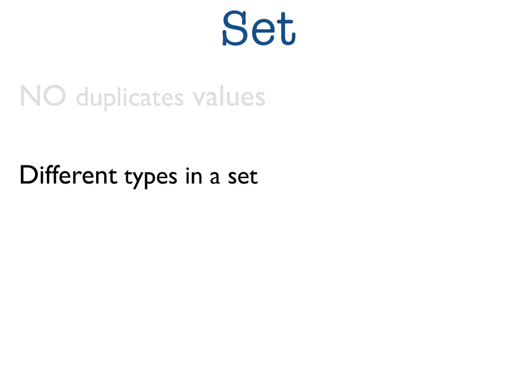 Set NO duplicates values  Different types in ...