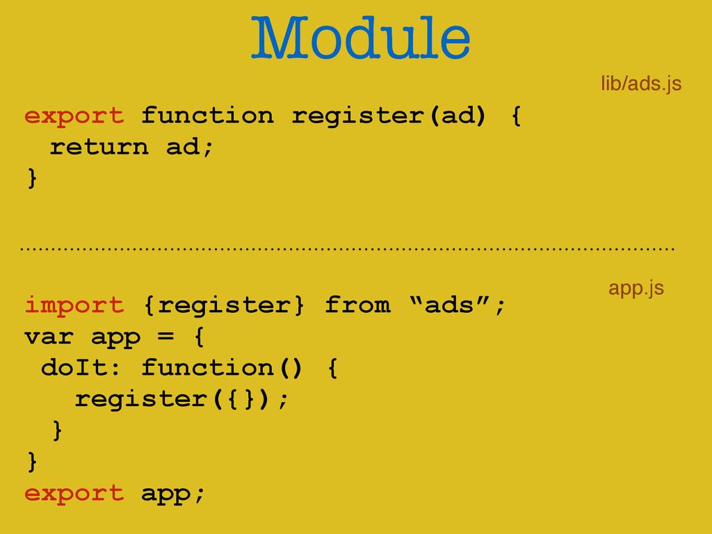 Module ! export function register(ad) { return ...