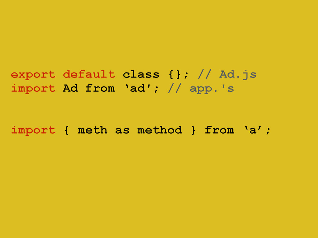 export default class {}; // Ad.js import Ad fro...