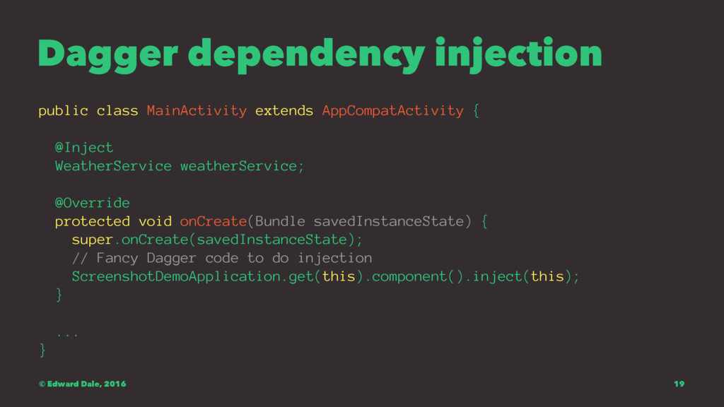 Dagger dependency injection public class MainAc...