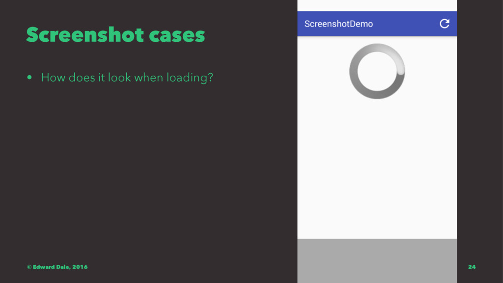 Screenshot cases • How does it look when loadin...