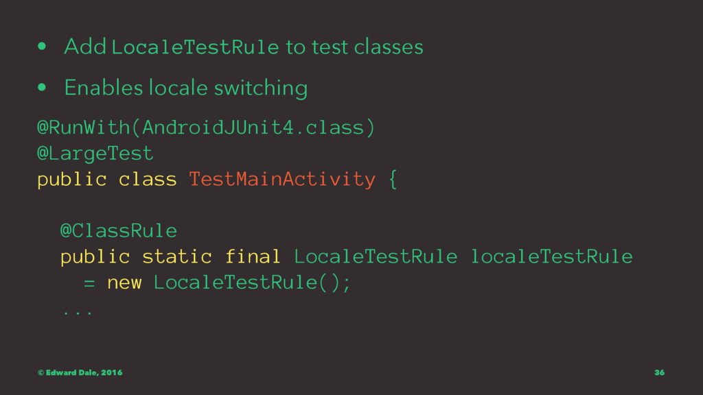 • Add LocaleTestRule to test classes • Enables ...