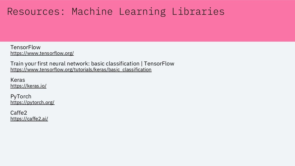 Resources: Machine Learning Libraries TensorFlo...