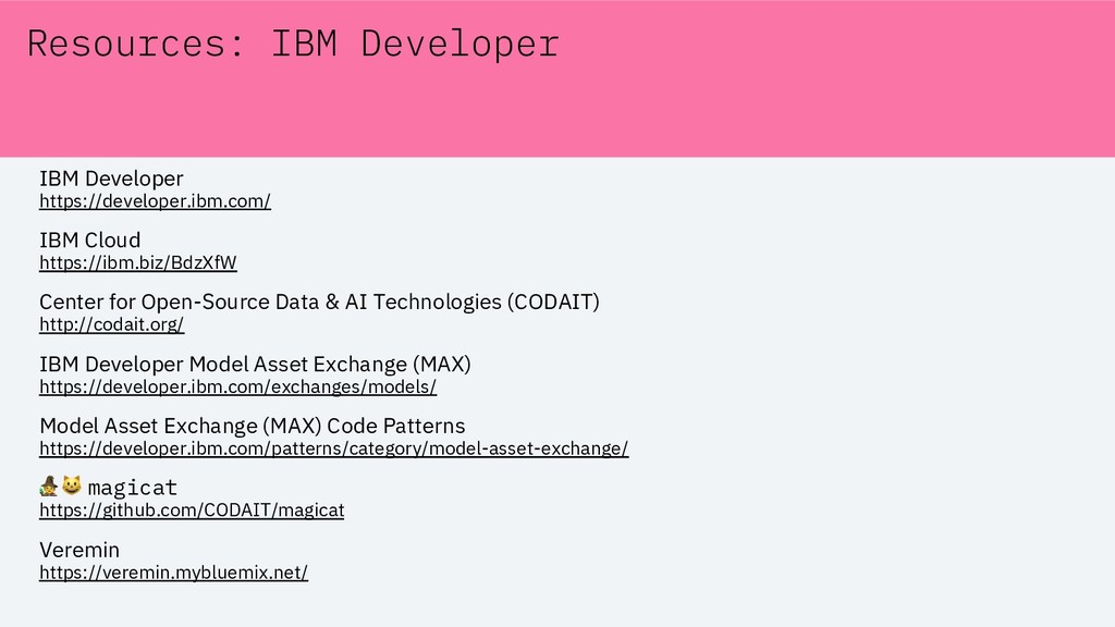 Resources: IBM Developer IBM Developer https://...