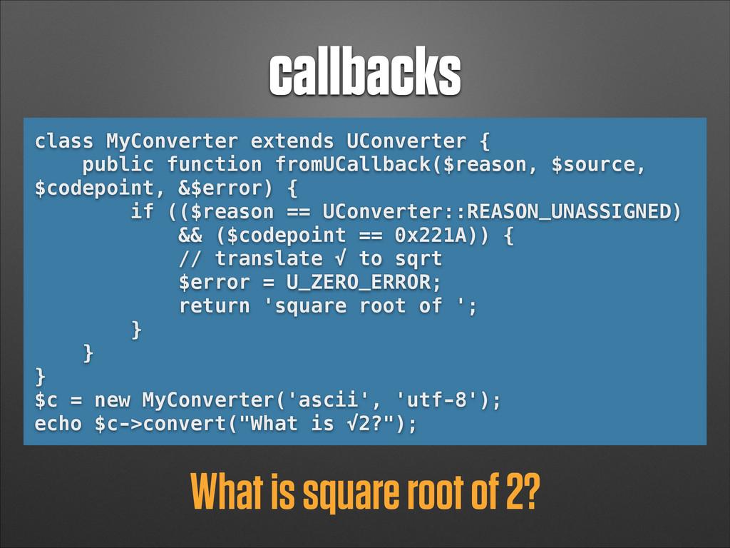 callbacks class MyConverter extends UConverter ...