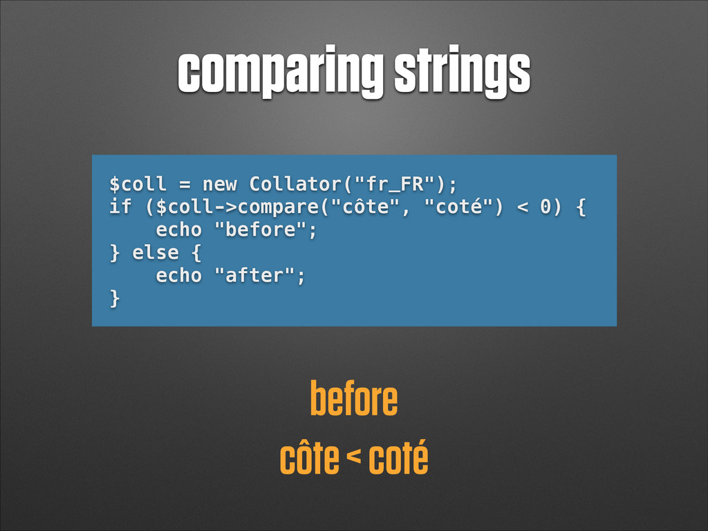 comparing strings côte < coté $coll = new Colla...