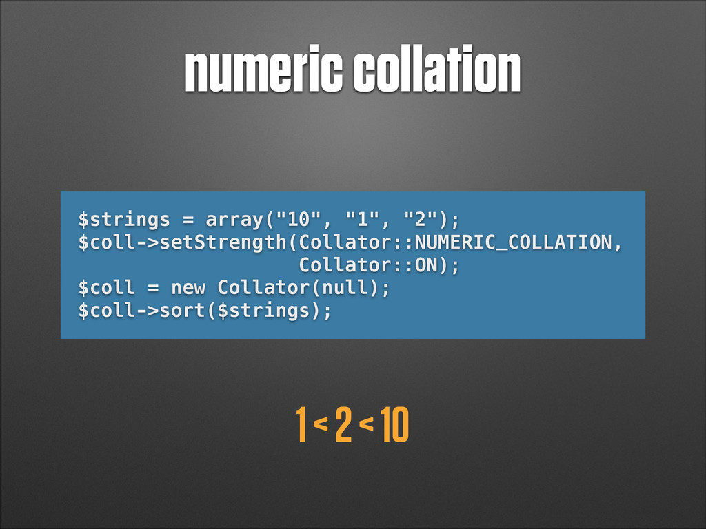 "numeric collation 1 < 2 < 10 $strings = array(""..."