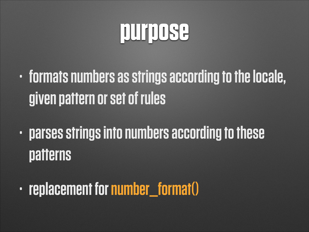purpose • formats numbers as strings according ...