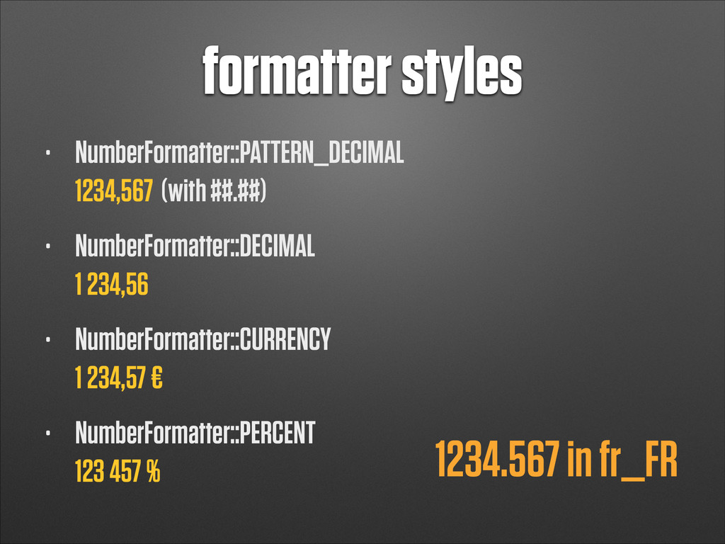 formatter styles • NumberFormatter::PATTERN_DEC...