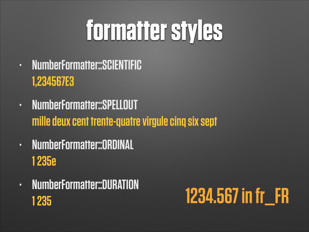 formatter styles • NumberFormatter::SCIENTIFIC...