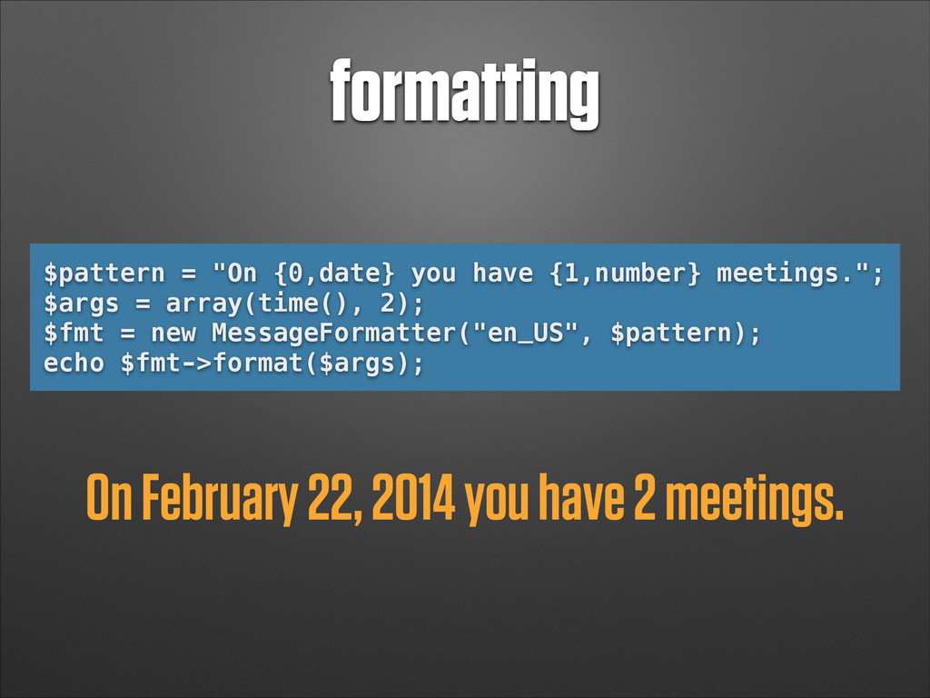 "formatting $pattern = ""On {0,date} you have {1,..."