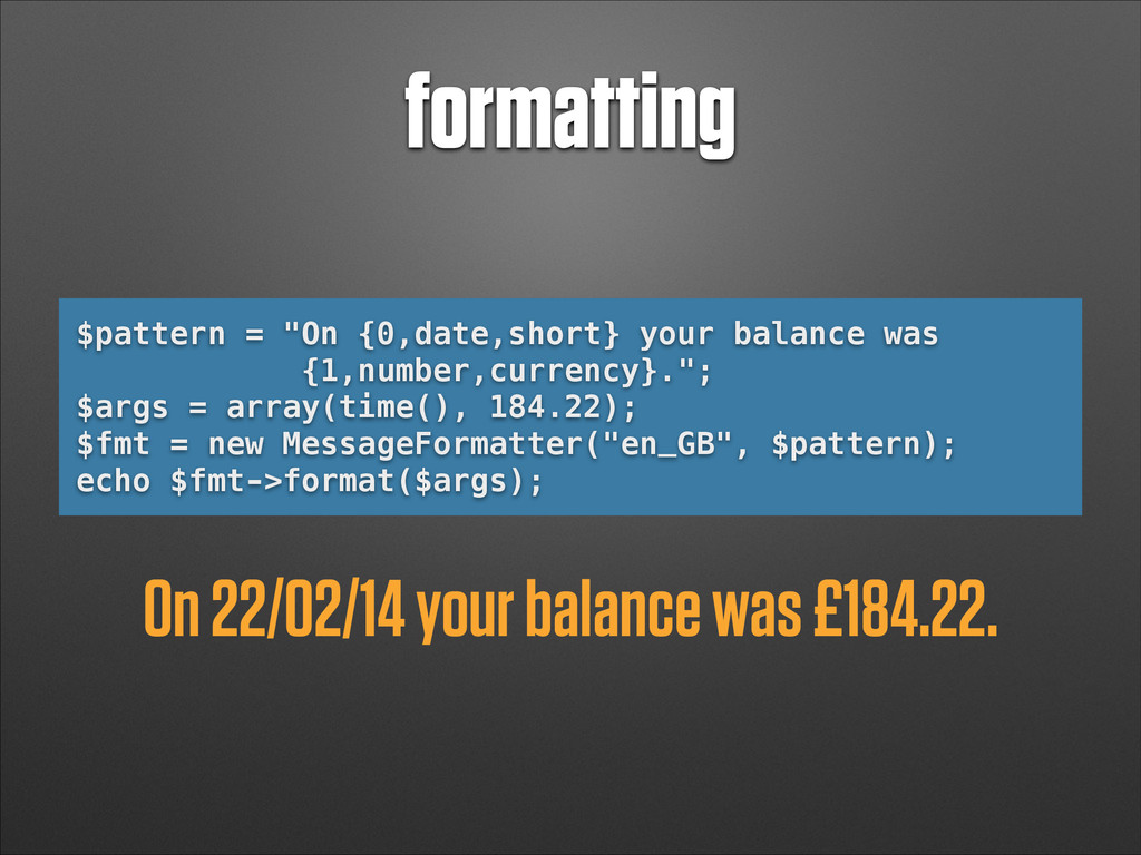 "formatting $pattern = ""On {0,date,short} your b..."