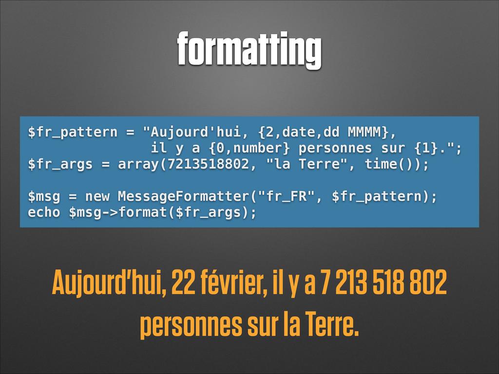 """formatting $fr_pattern = """"Aujourd'hui, {2,date,..."""