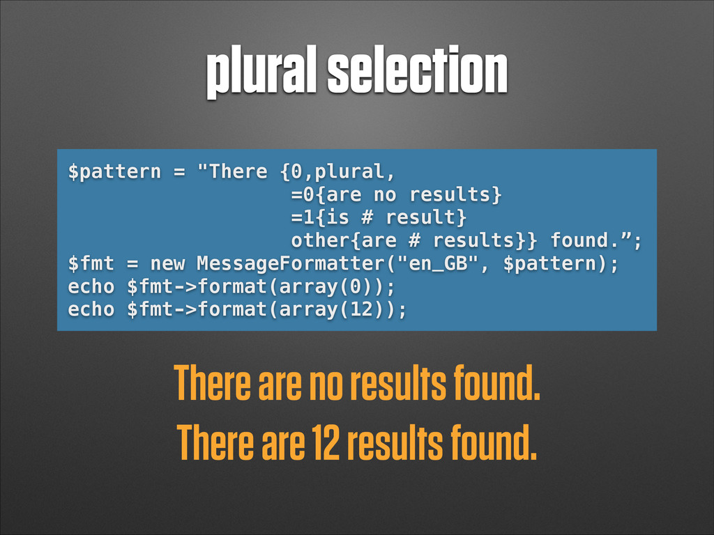 "plural selection $pattern = ""There {0,plural, =..."