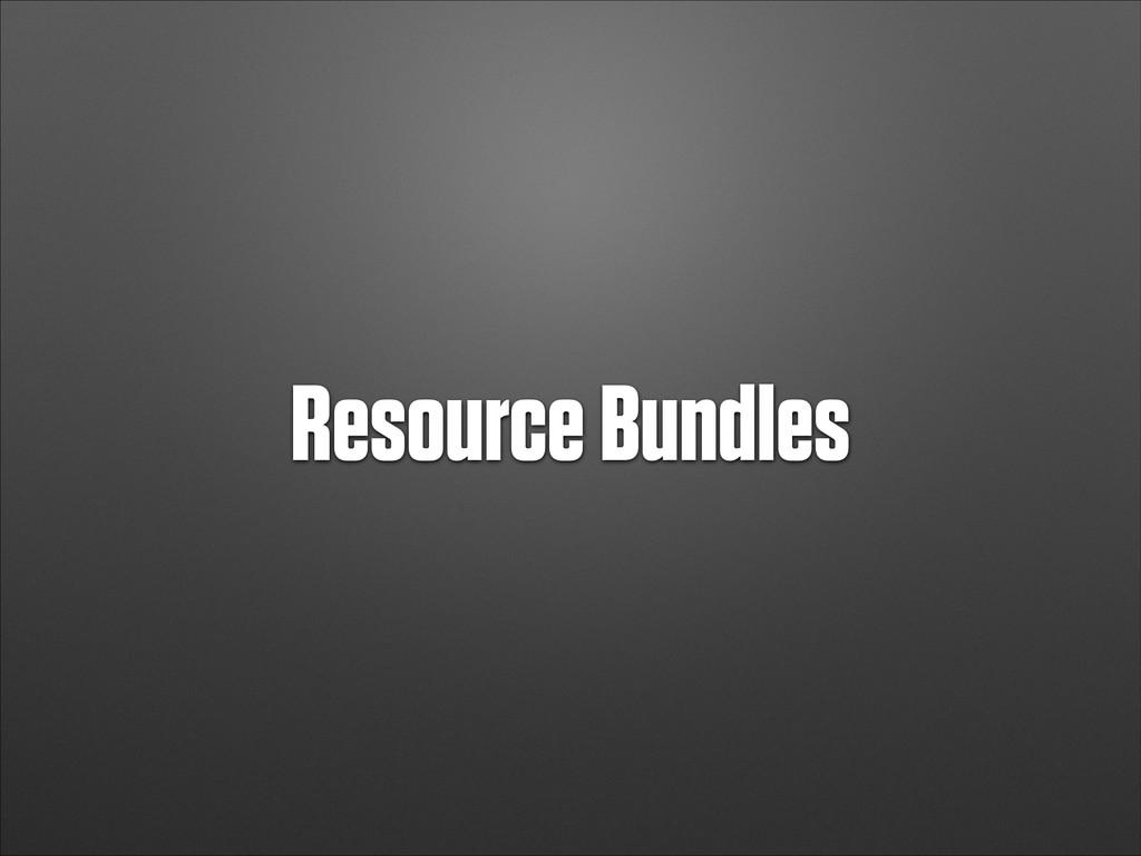 Resource Bundles