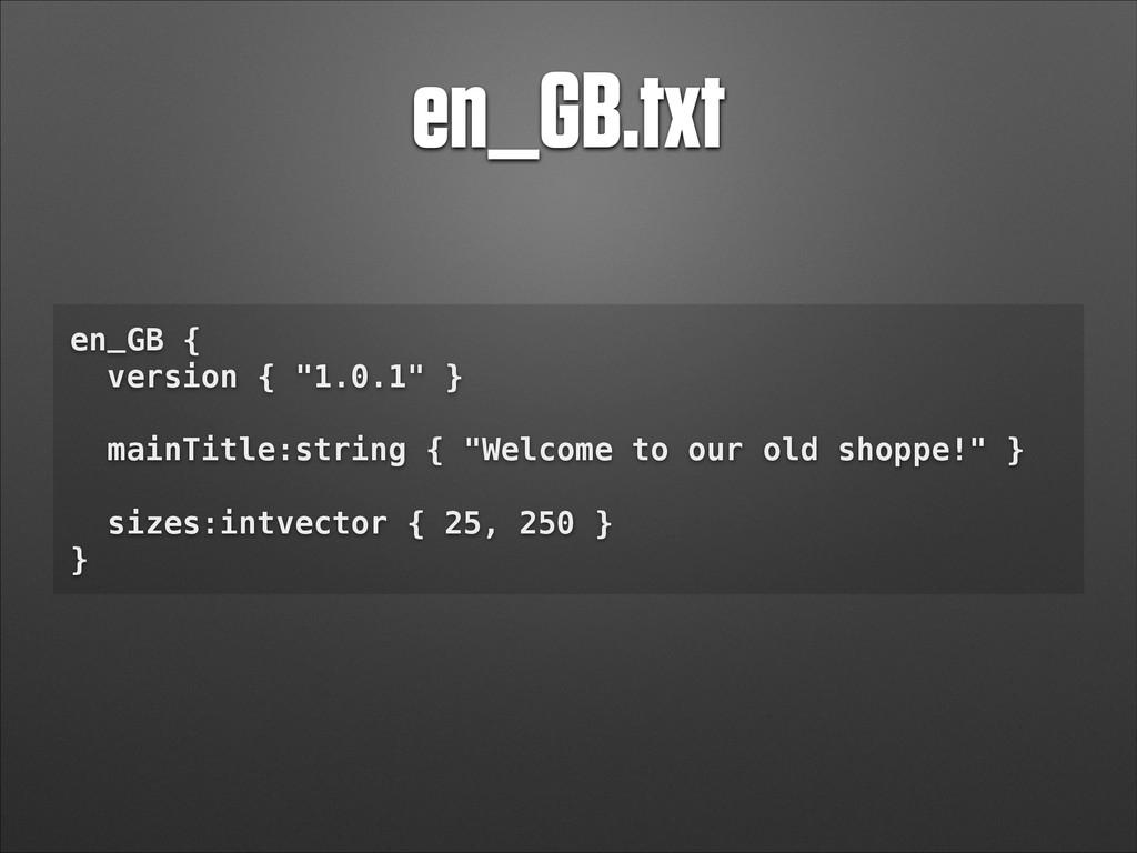 "en_GB.txt en_GB { version { ""1.0.1"" } ! mainTit..."