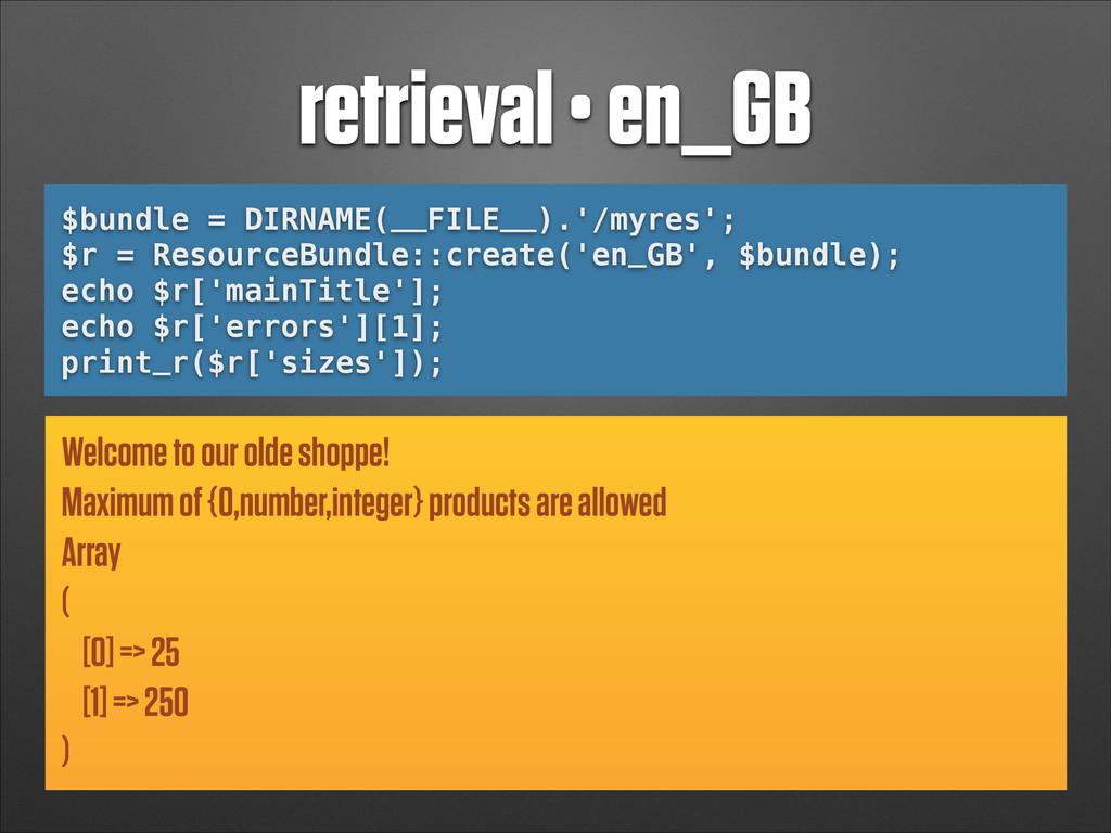 retrieval • en_GB $bundle = DIRNAME(__FILE__).'...