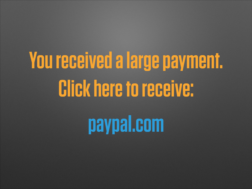 paypaI.com You received a large payment. Click ...
