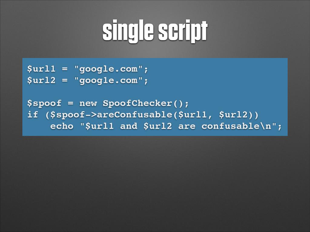 "single script $url1 = ""google.com"";! $url2 = ""g..."