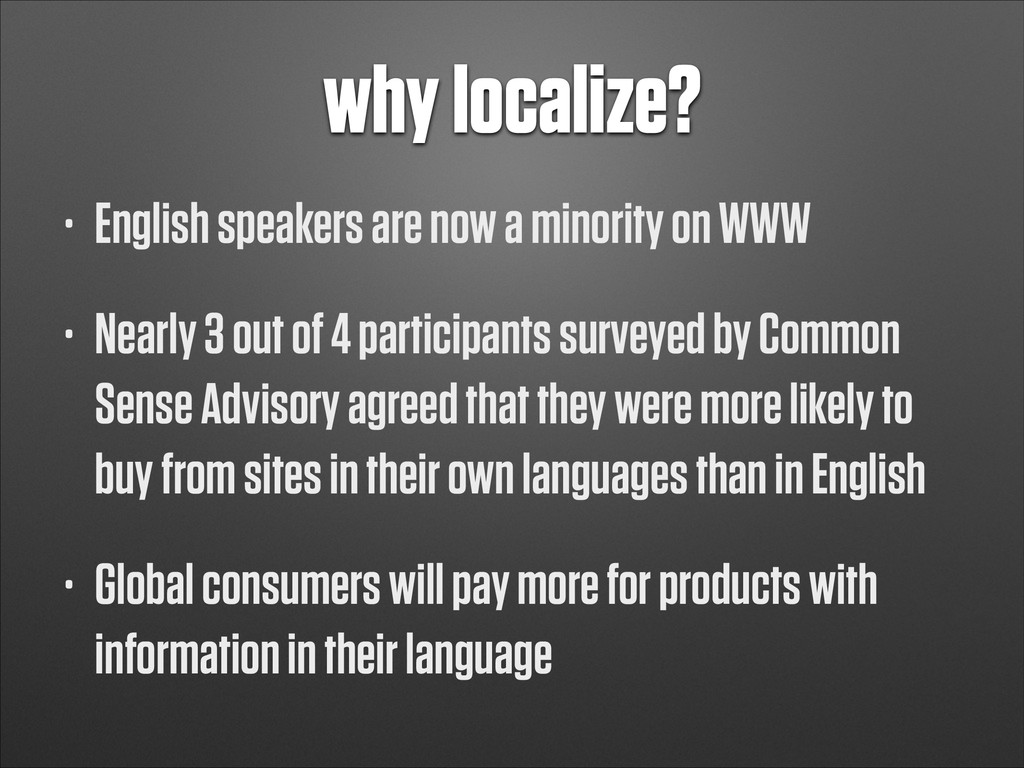 why localize? • English speakers are now a mino...